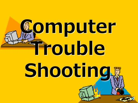 Computer Trouble Shooting Program Freeze If a program you are working in freezes and you are unable to exit press the Ctrl+Alt+Delete keys in that order.If.
