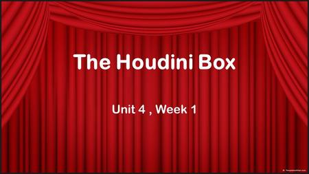 The Houdini Box Unit 4, Week 1. Genre – Historical Fiction Historical Fiction has characters and events based on real people and events in history.