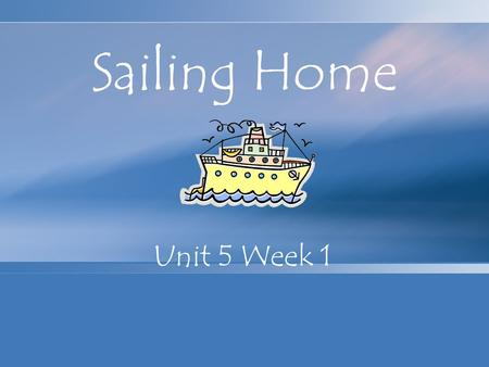 Sailing Home Unit 5 Week 1. Genre – Historical Fiction Historical fiction is based on real events in history, but it is a story to which the author has.