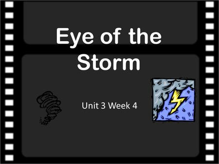 Eye of the Storm Unit 3 Week 4. Question of the Week – How do weather patterns affect our lives?