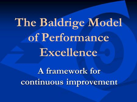 The Baldrige Model of Performance Excellence