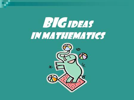 BIG IDEAS IN MATHEMATICS. Use Writing in Math Students who have opportunities, encouragement, and support for… writing in math reap dual benefits: They.
