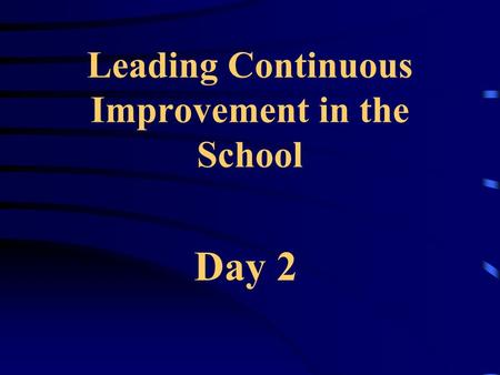 Leading Continuous Improvement in the School Day 2.
