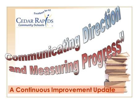 A Continuous Improvement Update. Category 1 Leadership Requires leaders to set and communicate direction consistent with stakeholder requirements –H–How.