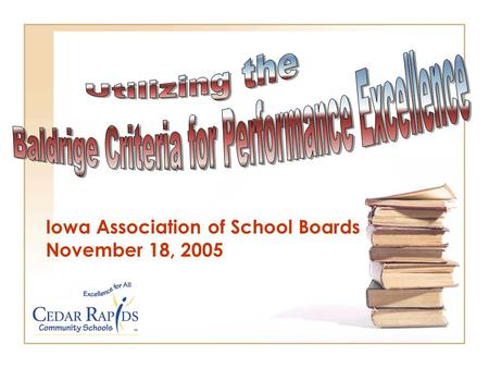 Iowa Association of School Boards November 18, 2005.