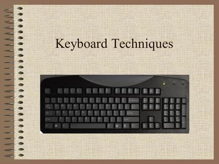 Keyboard Techniques. Left and Right Hand Keys Left Hand KeysRight Hand Keys.