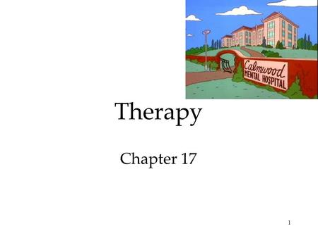 1 Therapy Chapter 17. Types of Mental Health Care Professionals Counseling psychologist Clinical psychologist Psychoanalyst Clinical social worker Psychiatrist.