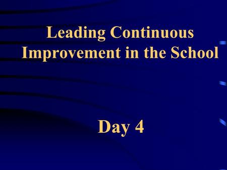 Leading Continuous Improvement in the School Day 4.