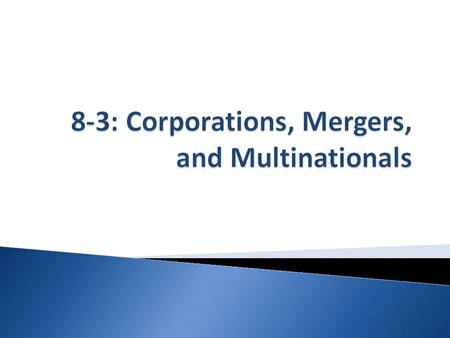 8-3: Corporations, Mergers, and Multinationals