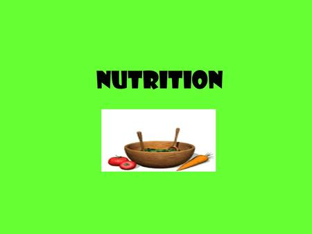 Nutrition Definition The process by which the body takes in and uses food Benefits Gives you energy Helps you to stay mentally alert Helps prevent chronic.