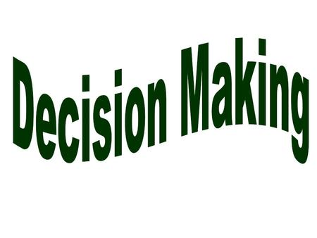 Steps to Making a Decision Step 5: Evaluate results of the decision and accept responsibility for results of the decision. Step 4: Make a decision,