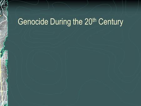 Genocide During the 20 th Century. Armenians in Turkey 1915-1918 (after WWI broke out) 1.5 million dead The Young Turks supported an entirely Turkish.