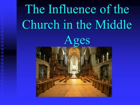 The Influence of the Church in the Middle Ages. Society during the Middle Ages was not united. People had loyalty to individual Kings and Lords rather.
