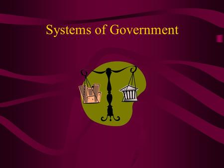 Systems of Government Autocracy A system of government in which supreme political power is held by one person. This is one of the oldest and most common.