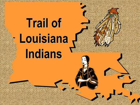 Trail of Louisiana Indians. Louisiana Indian Vocabulary Words.