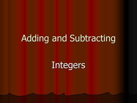 Adding and Subtracting Integers. When adding integers, remember the following pneumonic devices: L A S S U S B.