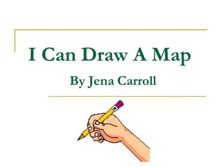 I Can Draw A Map By Jena Carroll.