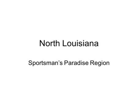 North Louisiana Sportsmans Paradise Region. Major Waterways Mississippi River Red River Toledo Bend Lake Map Key Waterways.