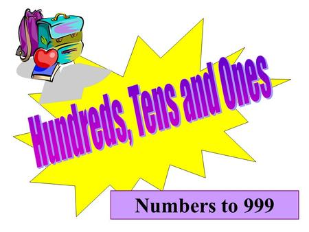 Numbers to 999 We have learned to trade 10 ones for 1 ten. =