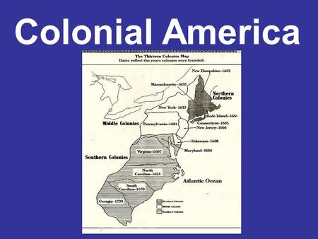 Colonial America. Western European countries explored and colonized the New World to search for and obtain precious metals such as gold and silver and.