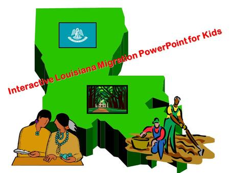 Interactive Louisiana Migration PowerPoint for Kids.