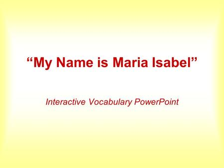 """My Name is Maria Isabel"""