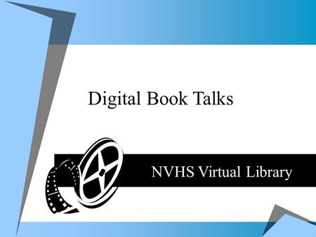Digital Book Talks NVHS Virtual Library Digital Book Talks.