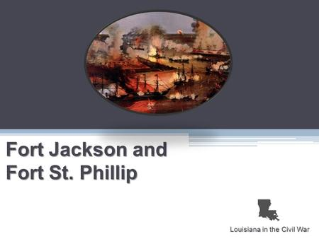 Fort Jackson and Fort St. Phillip Louisiana in the Civil War.