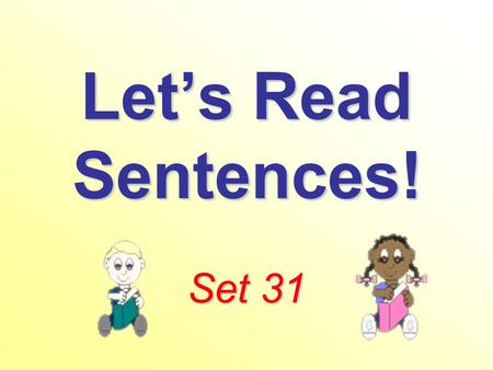 Lets Read Sentences! Set 31. The pups are here. Do you see a gun?