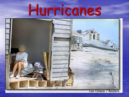 Hurricanes. What Is A Hurricane? Hurricanes are intense tropical cyclones with a maximum sustained speed of at least 65 knots (74mph). Hurricanes are.