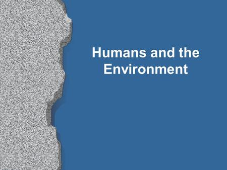 Humans and the Environment What is extinction? l When a species no longer exists.