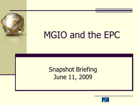 MGIO and the EPC Snapshot Briefing June 11, 2009.