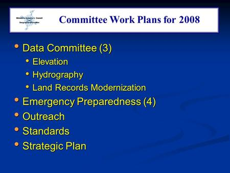 Committee Workplans Data Committee (3) Data Committee (3) Elevation Elevation Hydrography Hydrography Land Records Modernization Land Records Modernization.