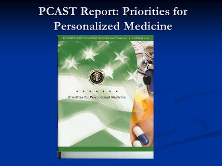 PCAST Report: Priorities for Personalized Medicine.