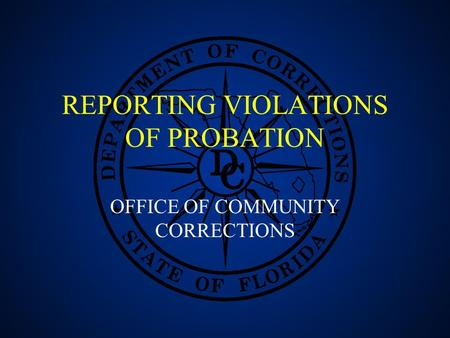 REPORTING VIOLATIONS OF PROBATION OFFICE OF COMMUNITY CORRECTIONS.