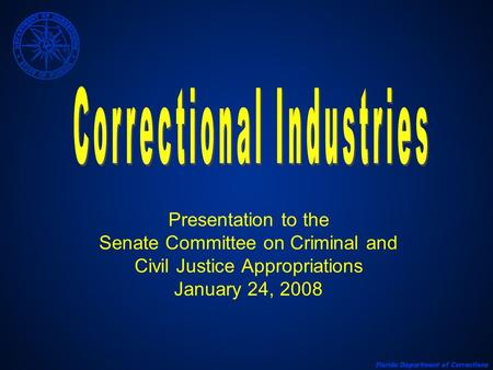 Presentation to the Senate Committee on Criminal and Civil Justice Appropriations January 24, 2008.