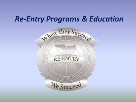 Re-Entry Programs & Education