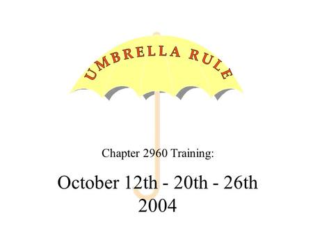 Chapter 2960 Training: October 12th - 20th - 26th 2004.