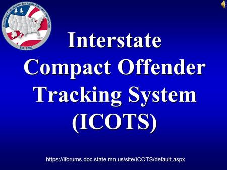 Interstate Compact Offender Tracking System (ICOTS)