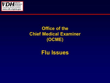 Office of the Chief Medical Examiner (OCME) Flu Issues.