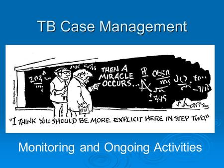 TB Case Management Monitoring and Ongoing Activities.