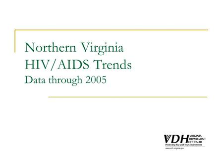 Northern Virginia HIV/AIDS Trends Data through 2005.