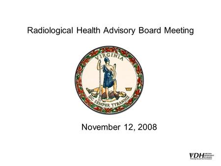 Radiological Health Advisory Board Meeting November 12, 2008.