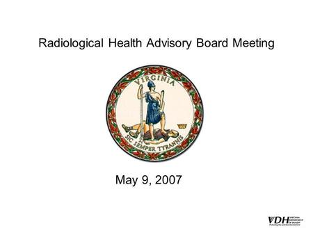 Radiological Health Advisory Board Meeting May 9, 2007.