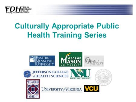 Culturally Appropriate Public Health Training Series.