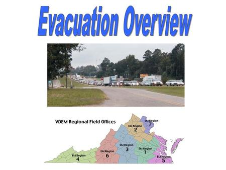 Volume 5 to the Virginia Emergency Operations Plan Summary of Virginia Evacuation Planning –Addresses evacuation and sheltering State Hurricane Response.