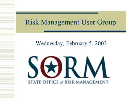 Risk Management User Group Wednesday, February 5, 2003.