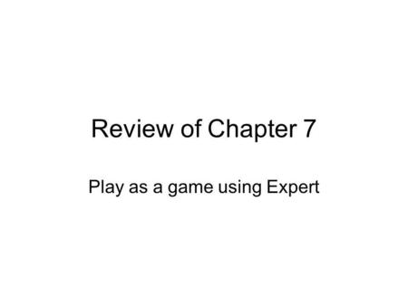 Review of Chapter 7 Play as a game using Expert. Warm Up: Solve the following 1.) 5 x 6 = ____2.) 5 x 10 = ____ 3.) 4 x 5 = ____ 4.) 12 x 5 = ____ 5.)