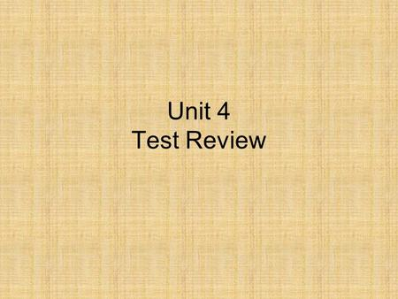 Unit 4 Test Review.