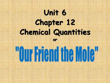 Unit 6 Chapter 12 Chemical Quantities or. Stoichiometry stoichiometryusing balanced chemical equations to obtain info.